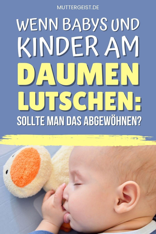 Wenn Babys Und Kinder Am Daumen Lutschen – Sollte Man Das Abgewöhnen Pinterest