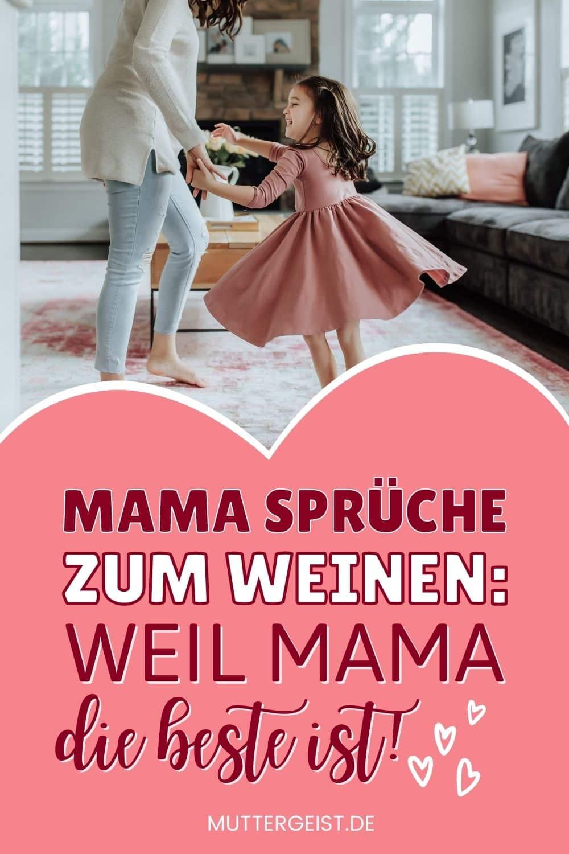 Mama Sprüche Zum Weinen – Weil Mama Die Beste Ist! Pinterest