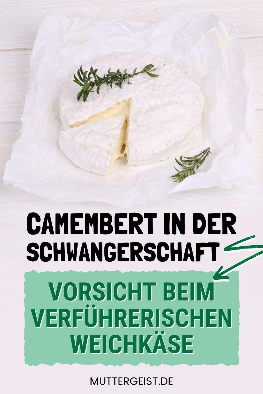 Camembert In Der Schwangerschaft – Vorsicht Beim Verführerischen Weichkäse Pinterest