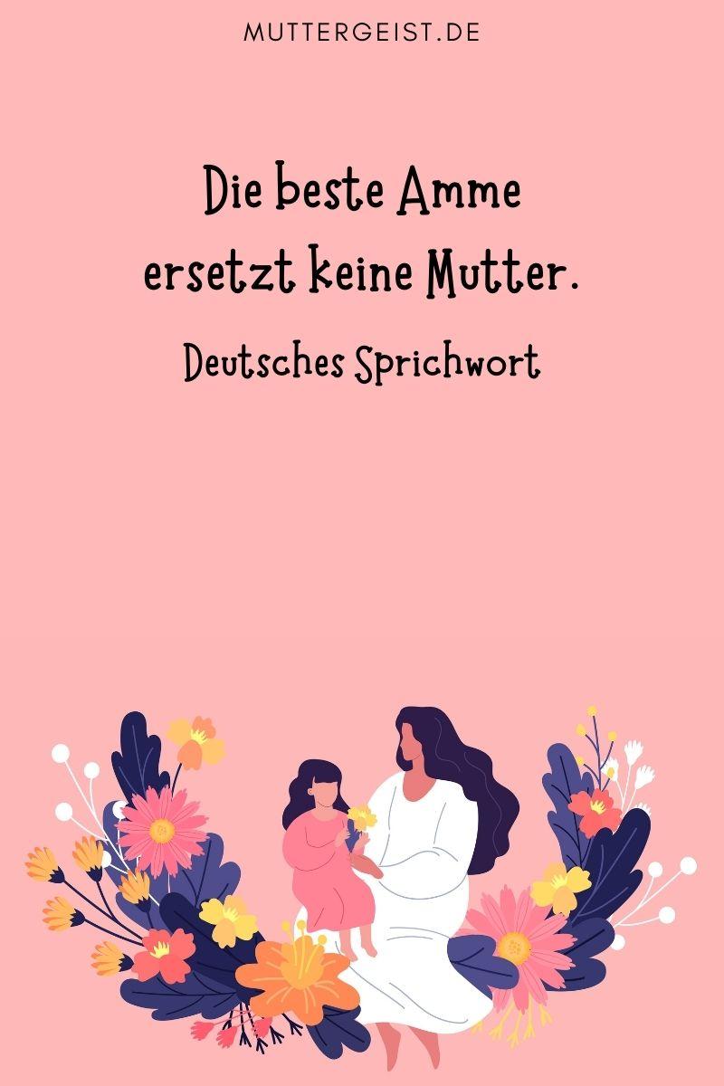 """Mama Sprüche - Sprichwörter und Lebensweisheiten: """"Die beste Amme ersetzt keine Mutter."""" (Deutsches Sprichwort)"""