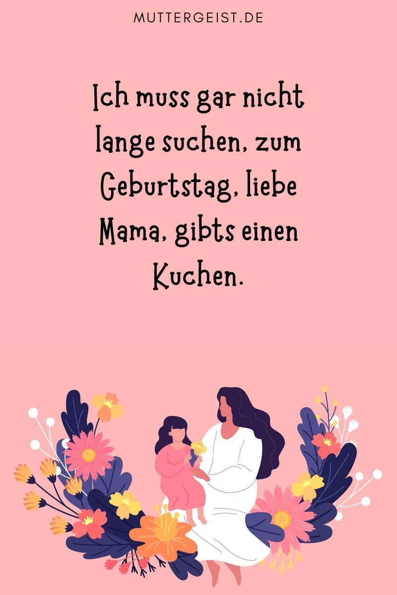 """Mama Sprüche - Geburtstag: """"Ich muss gar nicht lange suchen, zum Geburtstag, liebe Mama, gibts einen Kuchen."""""""