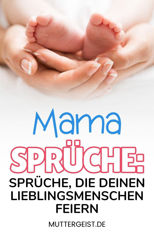 Mama Sprüche – Sprüche, Die Deinen Lieblingsmenschen Feiern Pinterest