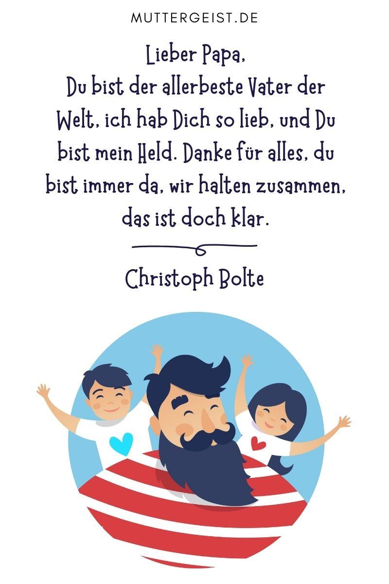 """Papa-Sprüche - Glückwünsche und Gedichte von Kindern: """"Lieber Papa, du bist der allerbeste Vater der Welt, ich hab Dich so lieb, und Du bist mein Held. Danke für alles, du bist immer da, wir halten zusammen, das ist doch klar."""" Christoph Bolte"""