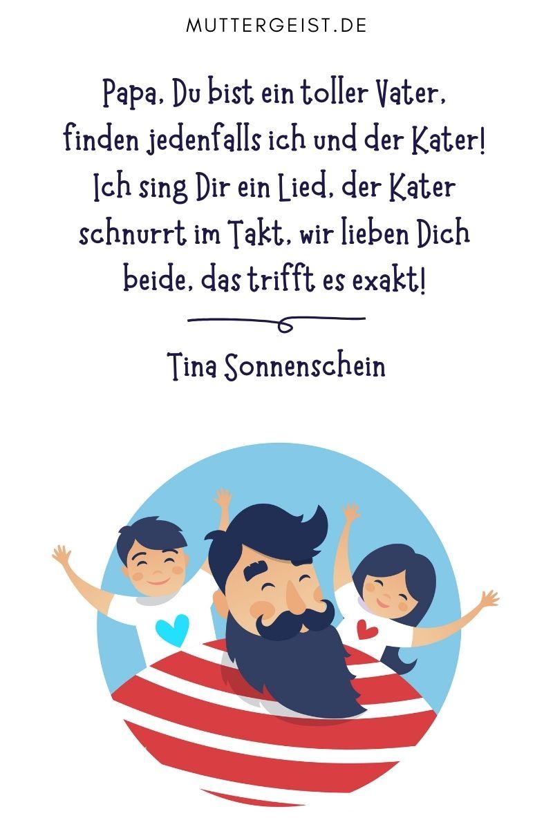 """Papa-Sprüche - Glückwünsche und Gedichte von Kindern: """"Papa, Du bist ein toller Vater, finden jedenfalls ich und der Kater! Ich sing Dir ein Lied, der Kater schnurrt im Takt, wir lieben Dich beide, das trifft es exakt!"""" - Tina Sonnenschein"""