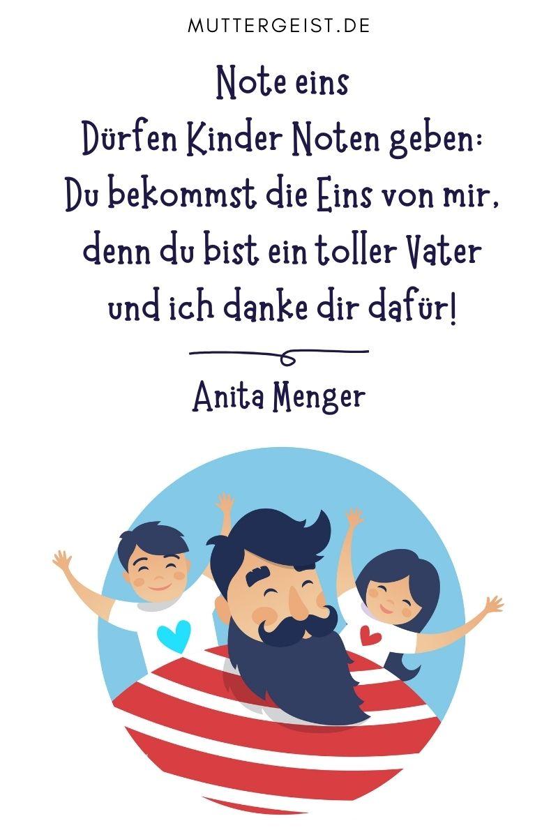 """Papa-Sprüche - Glückwünsche und Gedichte von Kindern: """"Note eins Dürfen Kinder Noten geben: Du bekommst die Eins von mir, denn du bist ein toller Vater und ich danke dir dafür!"""" Anita Menger"""