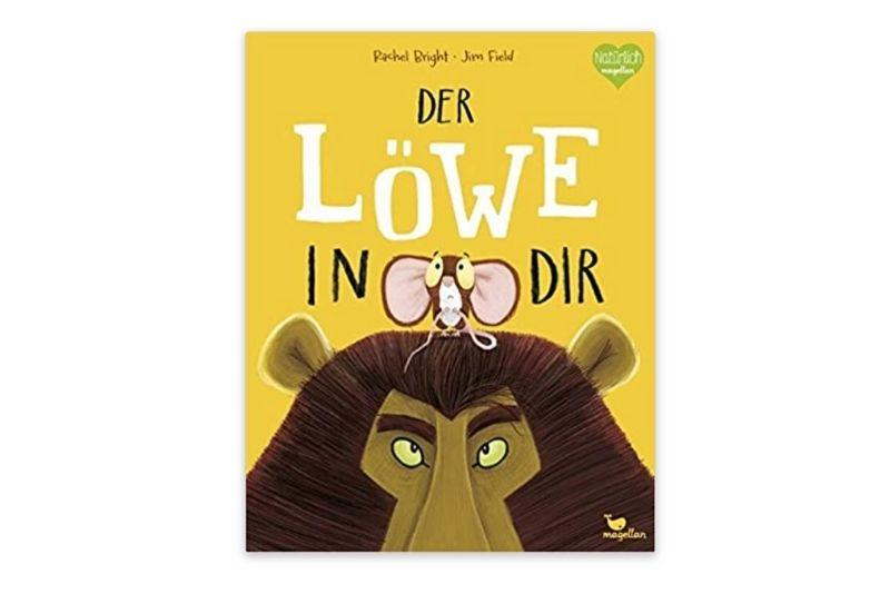Der Löwe in dir von Rachel Bright (Autorin), Jim Field (Illustrator), Pia Jüngert (Übersetzerin)
