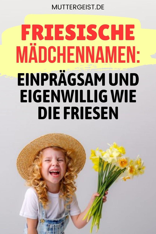 Friesische Mädchennamen – Einprägsam Und Eigenwillig Wie Die Friesen Pinterest