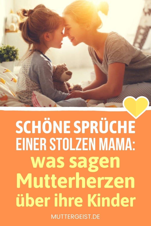 Schöne Sprüche Einer Stolzen Mama – Was Sagen Mutterherzen Über Ihre Kinder Pinterest