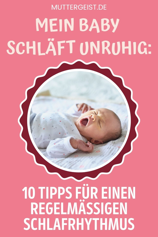 Mein Baby Schläft Unruhig – 10 Tipps Für Einen Regelmäßigen Schlafrhythmus Pinterest